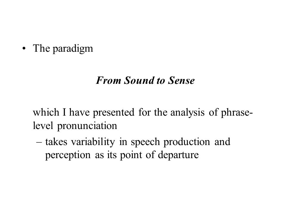 ¶ linguistic categorization ¶ speech signal analysis ¶ speech perception and understanding ¶ communicative function –in a step-wise progression ¶ from the isolated word and sentence ¶ to complex phonetic patterns in speech interaction