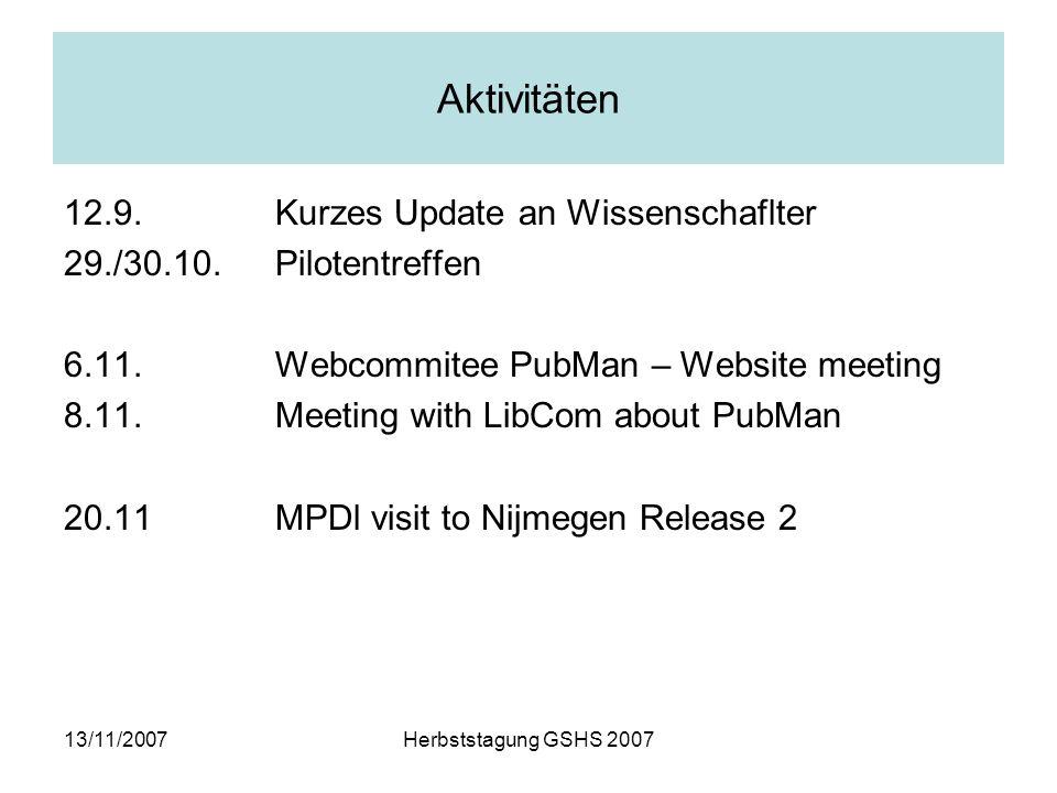 13/11/2007Herbststagung GSHS 2007 Aktivitäten 12.9.Kurzes Update an Wissenschaflter 29./30.10.