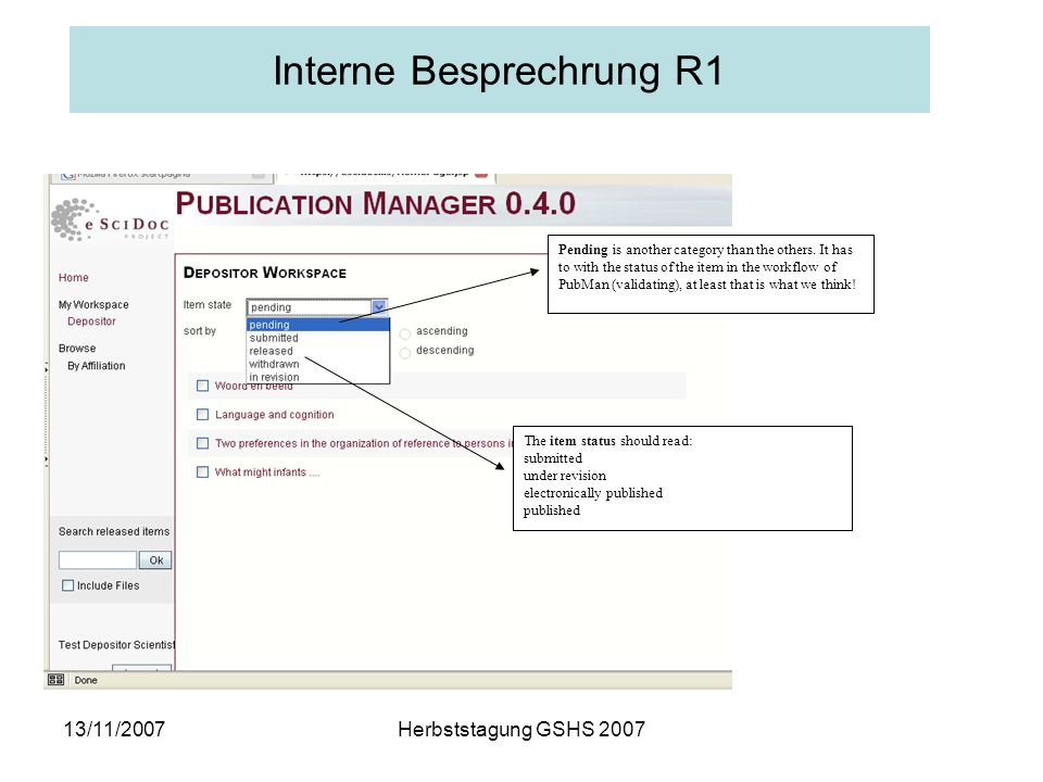 13/11/2007Herbststagung GSHS 2007 Interne Besprechrung R1 Pending is another category than the others.