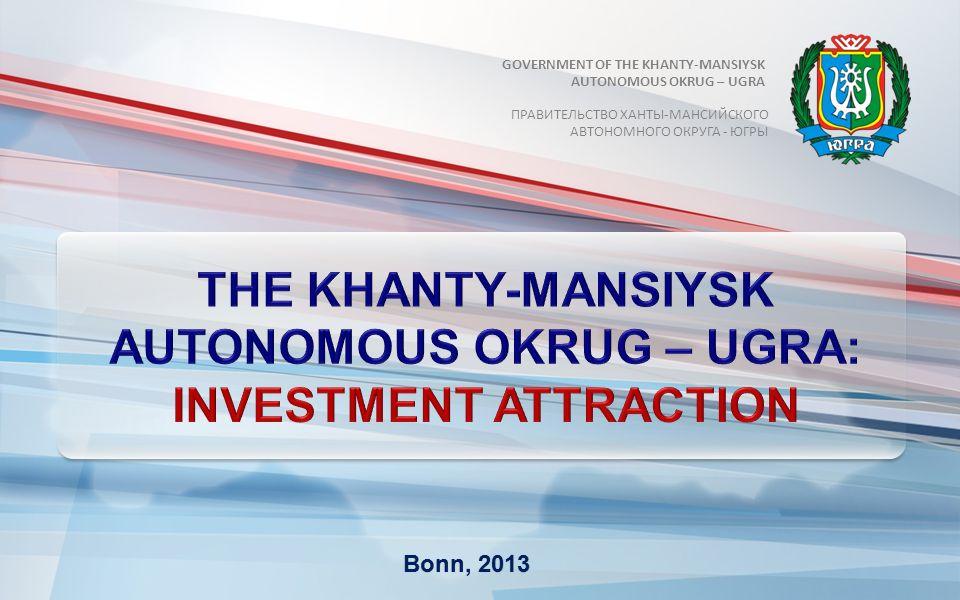 Bonn, 2013Bonn, 2013 ПРАВИТЕЛЬСТВО ХАНТЫ-МАНСИЙСКОГО АВТОНОМНОГО ОКРУГА - ЮГРЫ GOVERNMENT OF THE KHANTY-MANSIYSK AUTONOMOUS OKRUG – UGRA