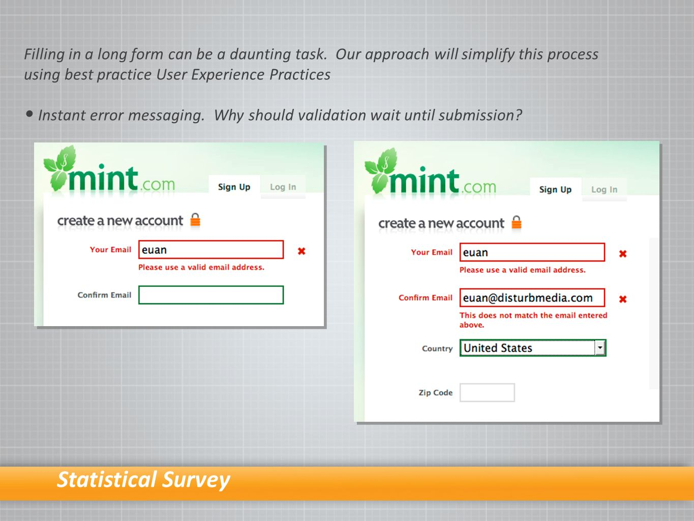 Statistical Survey Filling in a long form can be a daunting task.