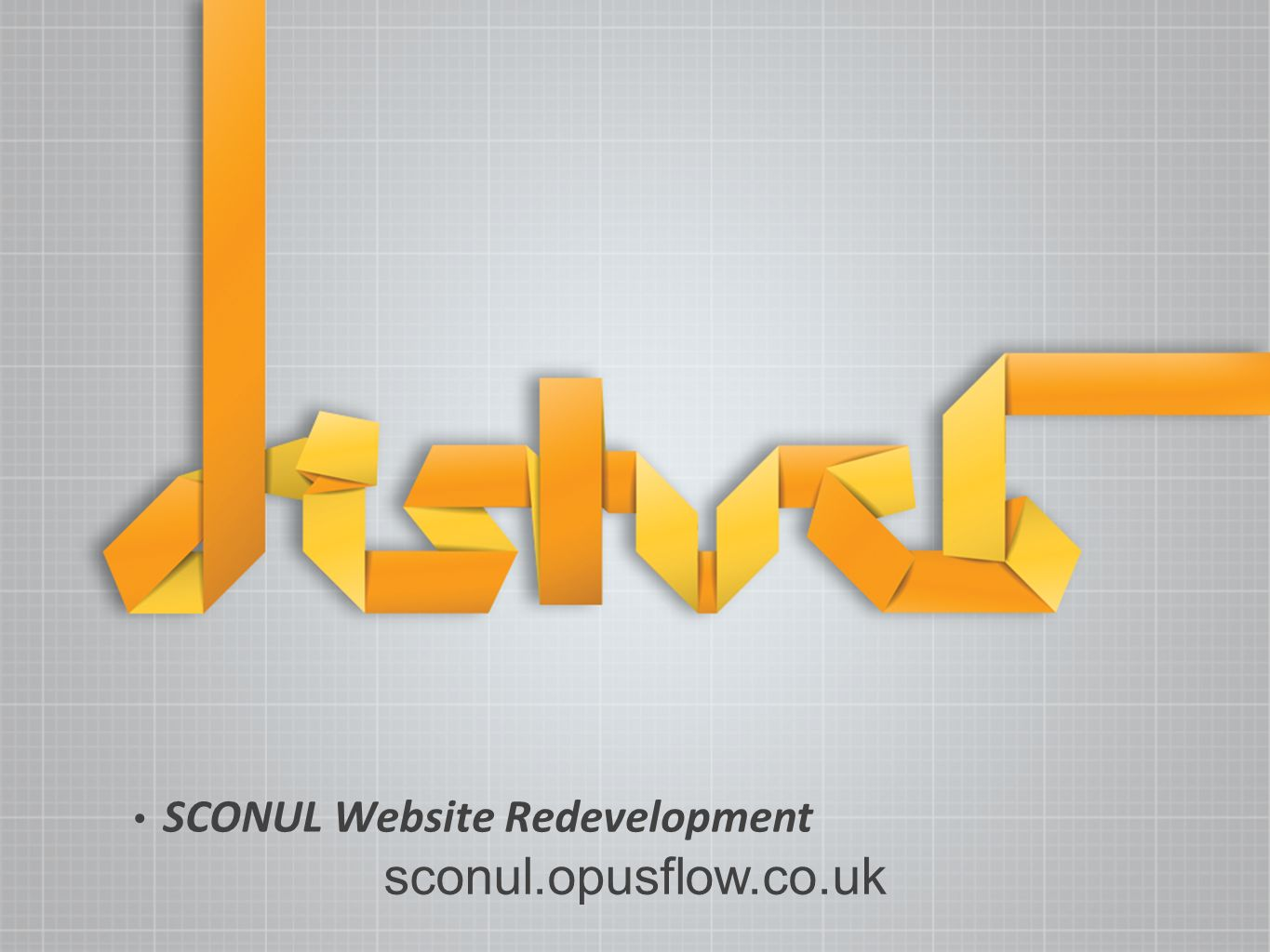 SCONUL Website Redevelopment Copyright Disturb 2012 sconul.opusflow.co.uk