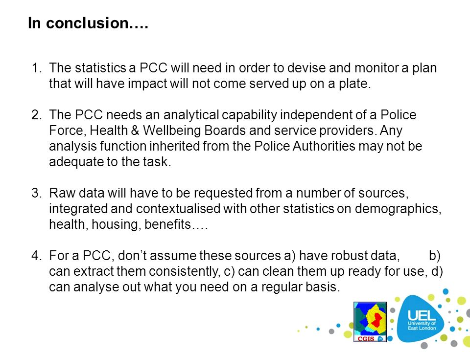 In conclusion…. 1.The statistics a PCC will need in order to devise and monitor a plan that will have impact will not come served up on a plate. 2.The