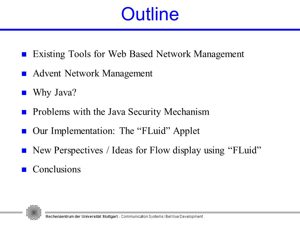 Rechenzentrum der Universität Stuttgart - Communication Systems / BelWue Development Outline n Existing Tools for Web Based Network Management n Adven