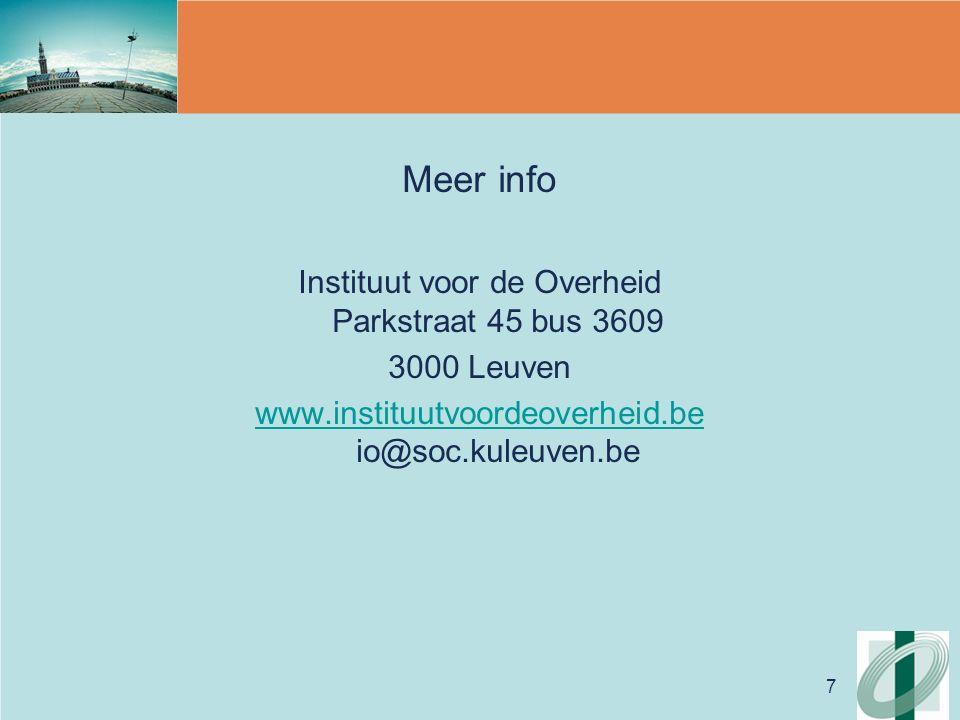 7 Meer info Instituut voor de Overheid Parkstraat 45 bus 3609 3000 Leuven www.instituutvoordeoverheid.be www.instituutvoordeoverheid.be io@soc.kuleuve