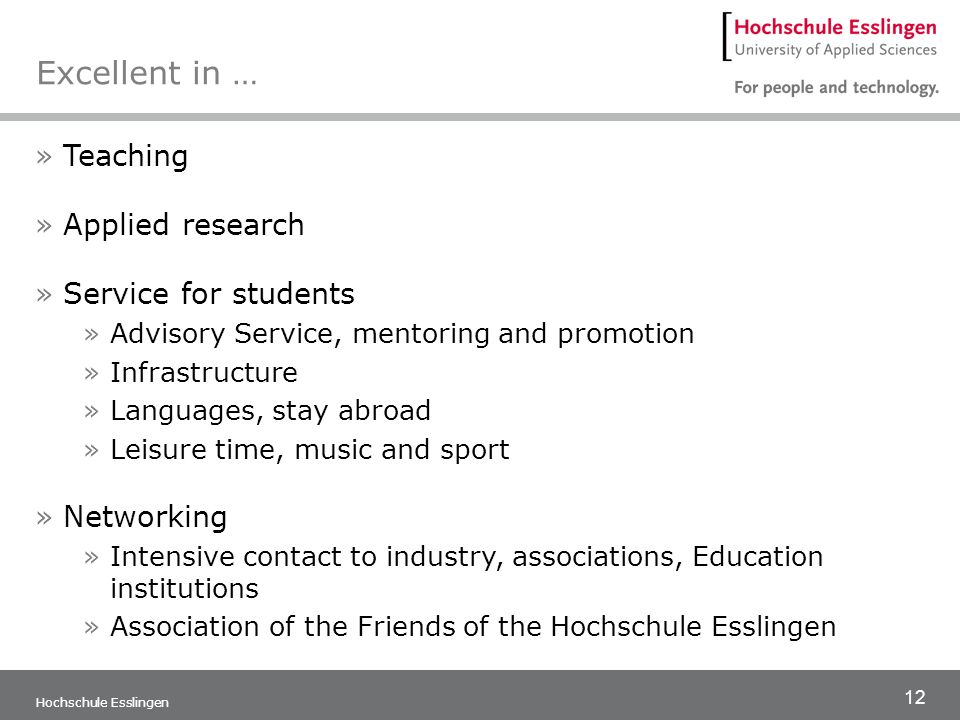 12 Hochschule Esslingen Excellent in … »Teaching »Applied research »Service for students »Advisory Service, mentoring and promotion »Infrastructure »L