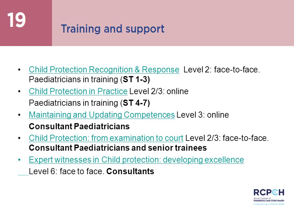 Training Child Protection Recognition & Response Level 2: face-to-face. Paediatricians in training (ST 1-3)Child Protection Recognition & Response Chi