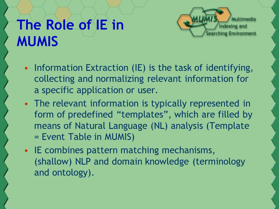 Extension of our IE system in MUMIS Multilingual and multisource IE.