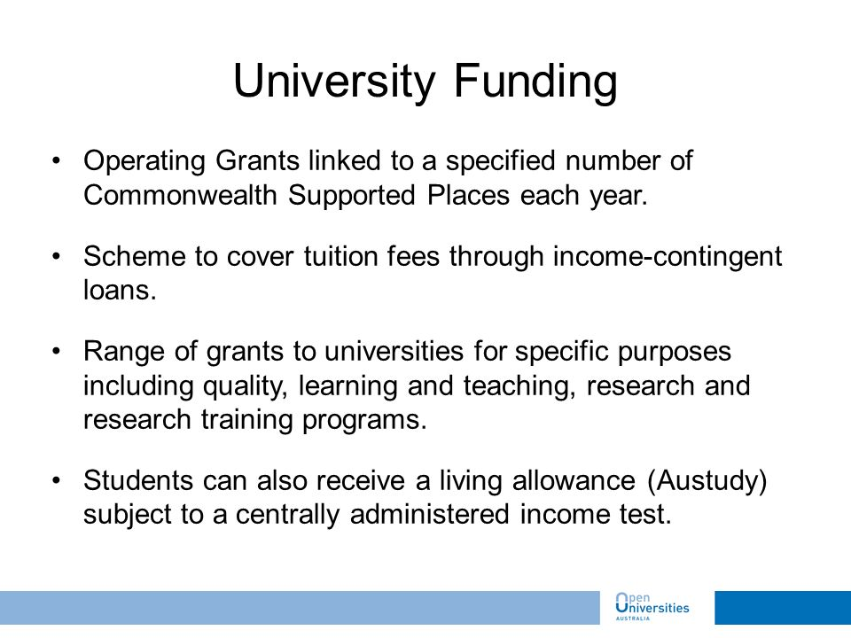 Operating Grants linked to a specified number of Commonwealth Supported Places each year.