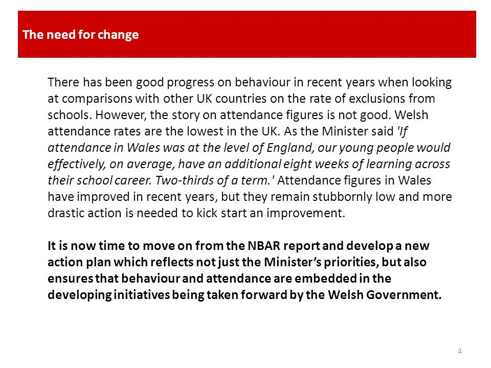 The New Action Plan for Behaviour and Attendance 2011-2013 5 It is important to recognise that behaviour and attendance can only be improved through looking across the whole of education and childrens services.