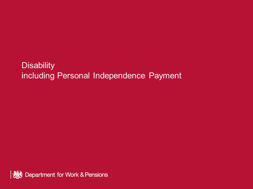 Disability including Personal Independence Payment
