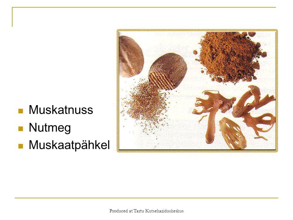 Produced at Tartu Kutsehariduskeskus Muskatnuss Nutmeg Muskaatpähkel