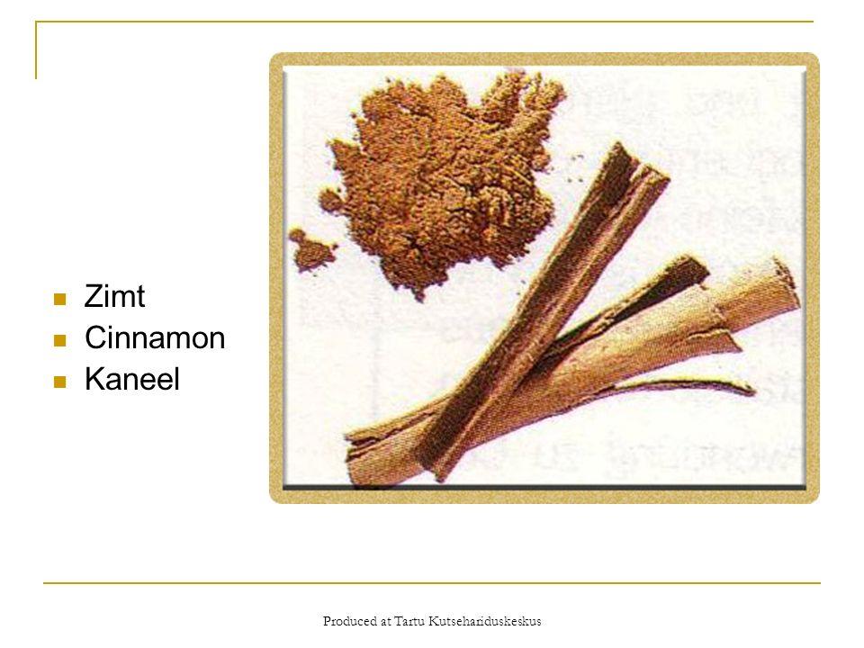 Produced at Tartu Kutsehariduskeskus Zimt Cinnamon Kaneel