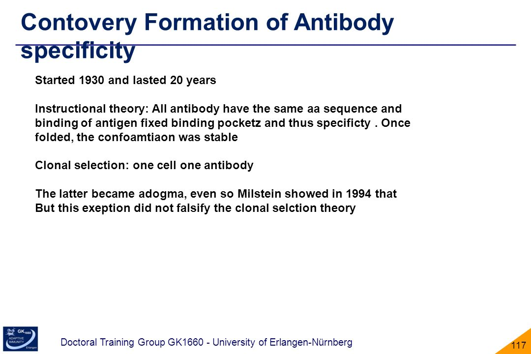 Doctoral Training Group GK1660 - University of Erlangen-Nürnberg 117 Started 1930 and lasted 20 years Instructional theory: All antibody have the same