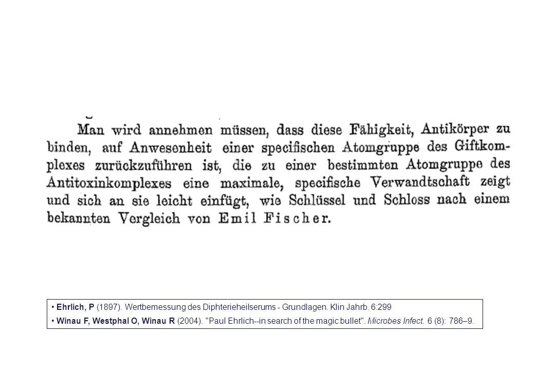 Ehrlich, P (1897). Wertbemessung des Diphterieheilserums - Grundlagen. Klin Jahrb. 6:299 Winau F, Westphal O, Winau R (2004).