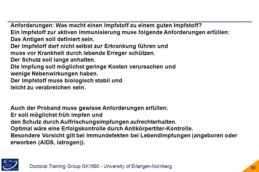 Doctoral Training Group GK1660 - University of Erlangen-Nürnberg 38 Anforderungen: Was macht einen Impfstoff zu einem guten Impfstoff? Ein Impfstoff z