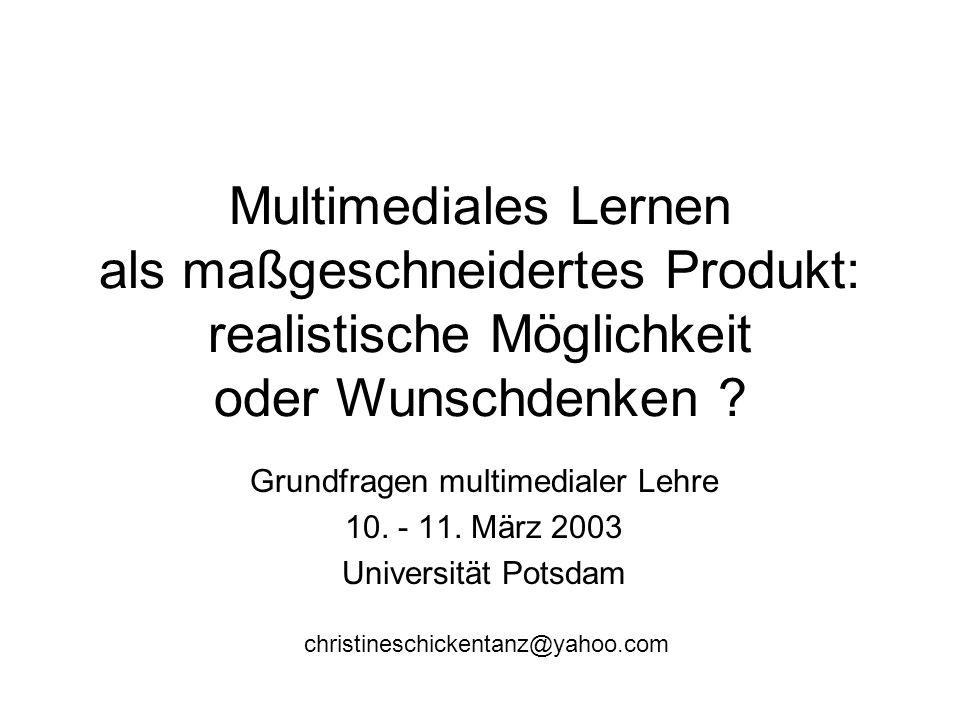 Multimediales Lernen als maßgeschneidertes Produkt: realistische Möglichkeit oder Wunschdenken .