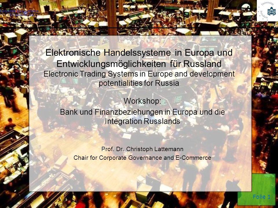 Folie 1 Elektronische Handelssysteme in Europa und Entwicklungsmöglichkeiten für Russland Electronic Trading Systems in Europe and development potenti