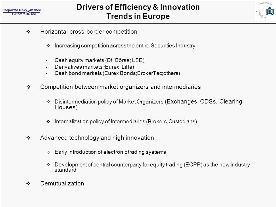 Folie 17 Drivers of Efficiency & Innovation Trends in Europe Horizontal cross-border competition Increasing competition across the entire Securities Industry Cash equity markets (Dt.