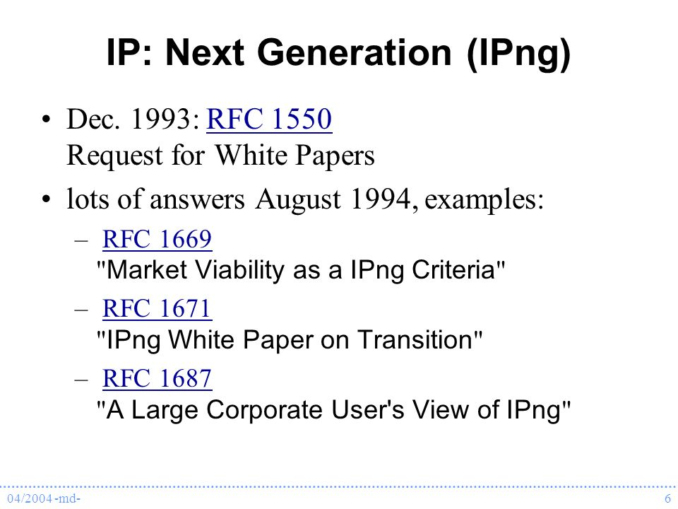 04/2004 -md-6 IP: Next Generation (IPng) Dec.
