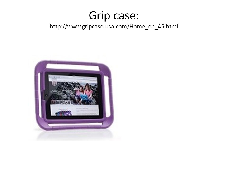 Grip case: http://www.gripcase-usa.com/Home_ep_45.html