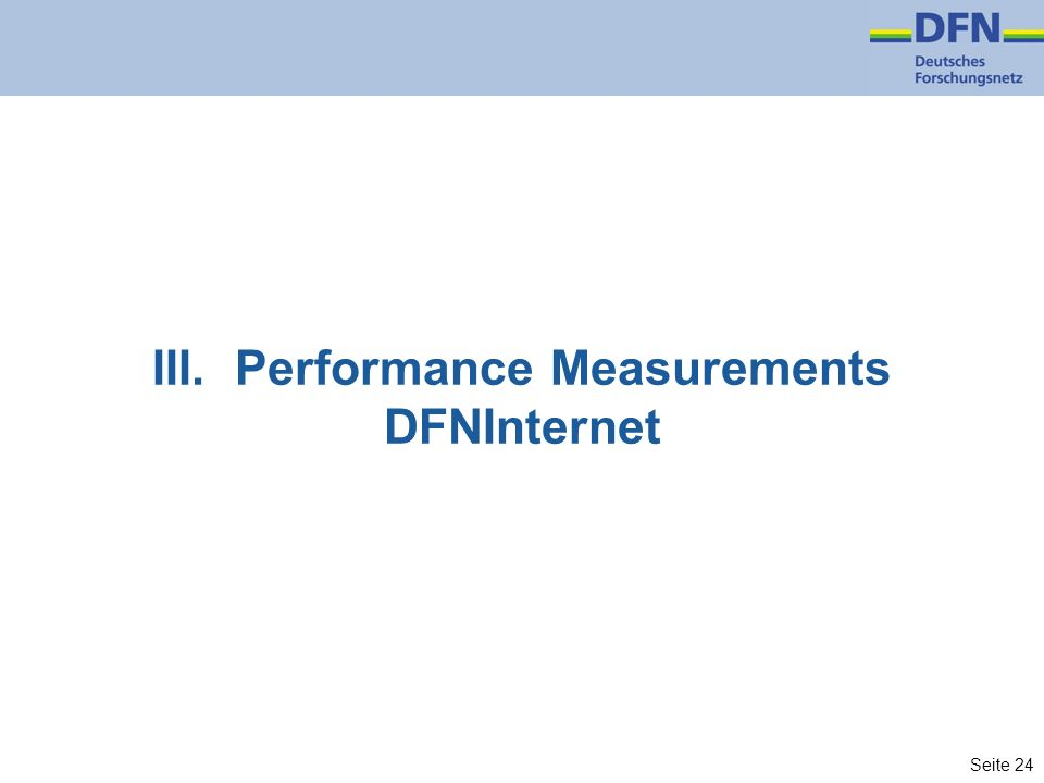 Seite 24 III. Performance Measurements DFNInternet