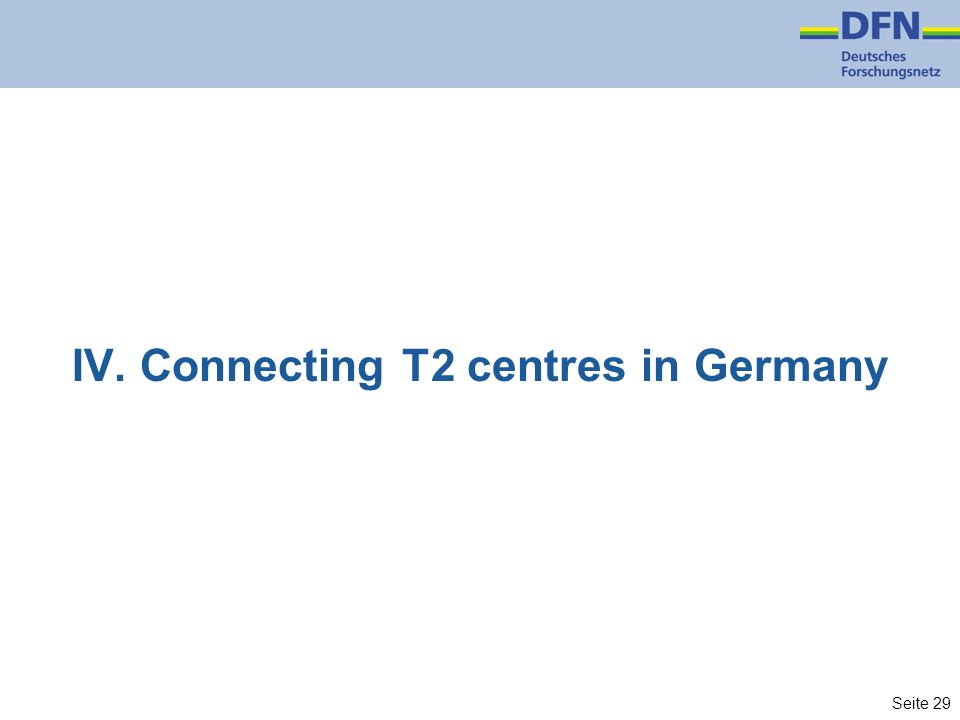 Seite 29 IV. Connecting T2 centres in Germany