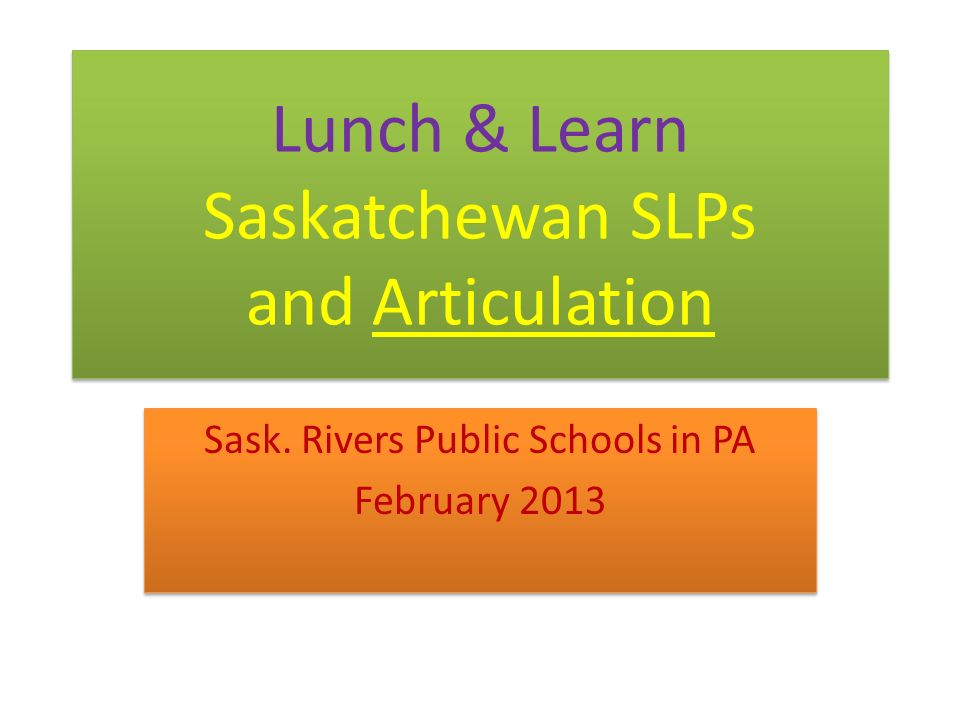 Lunch & Learn Saskatchewan SLPs and Articulation Sask.