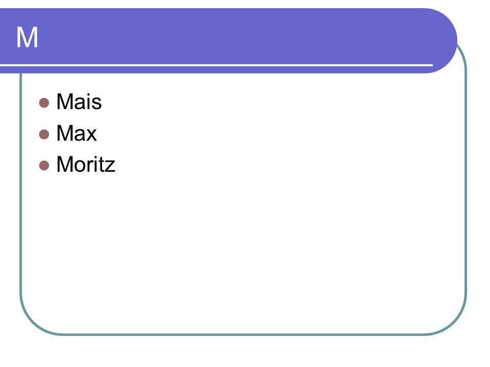 M Mais Max Moritz