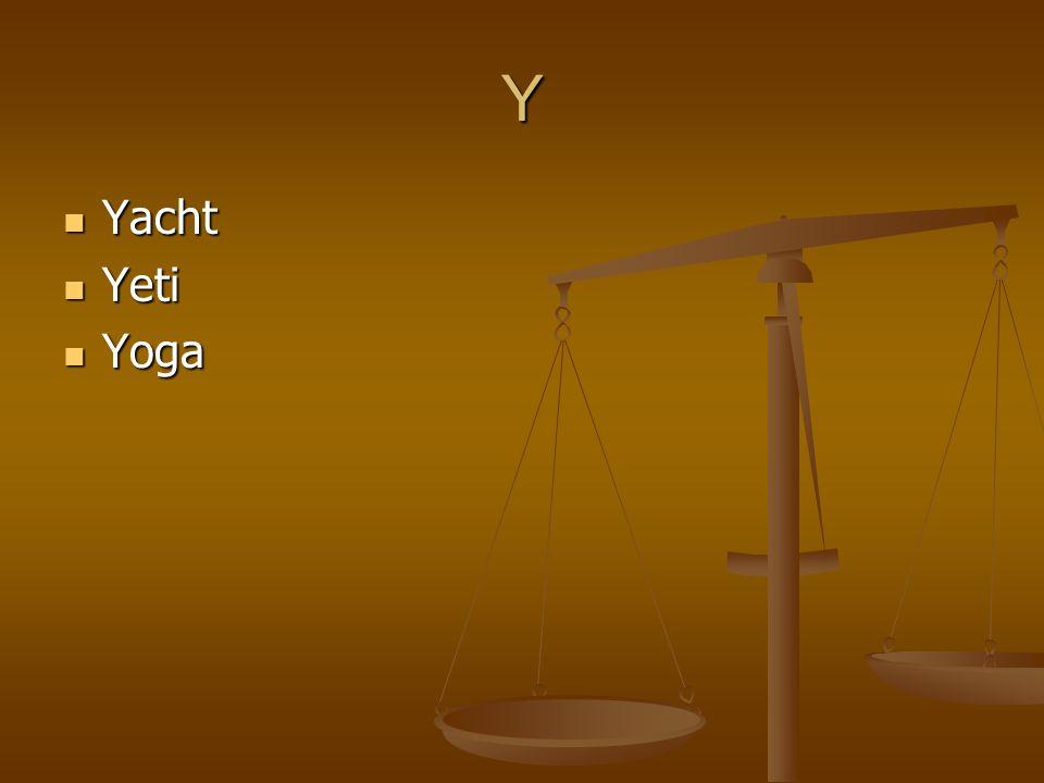 Y Yacht Yacht Yeti Yeti Yoga Yoga