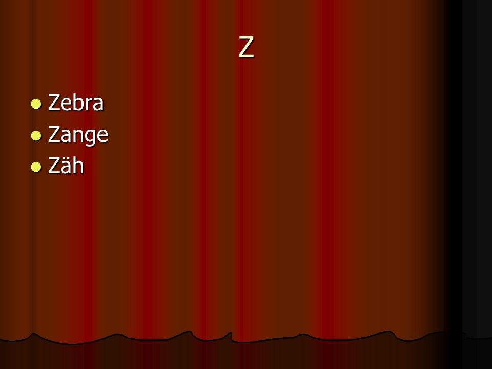 Z Zebra Zebra Zange Zange Zäh Zäh