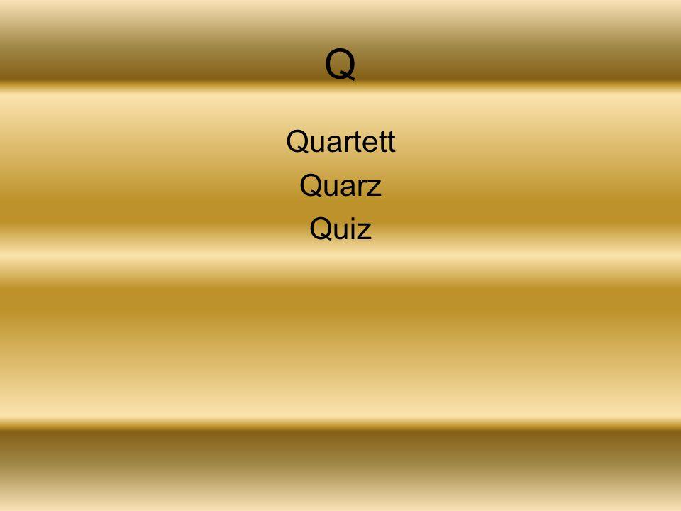 Q Quartett Quarz Quiz
