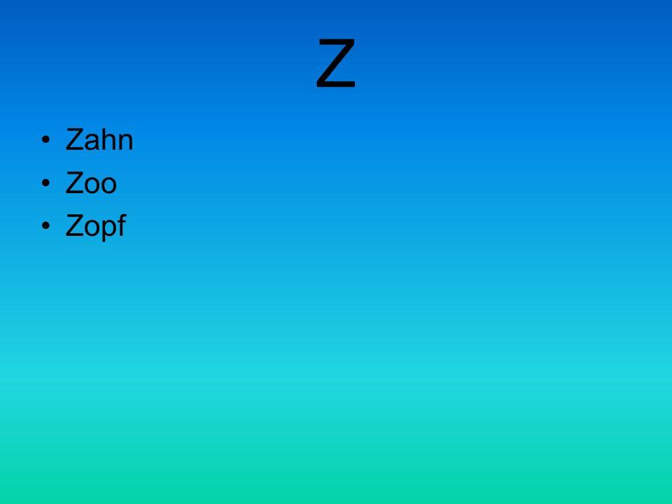Z Zahn Zoo Zopf