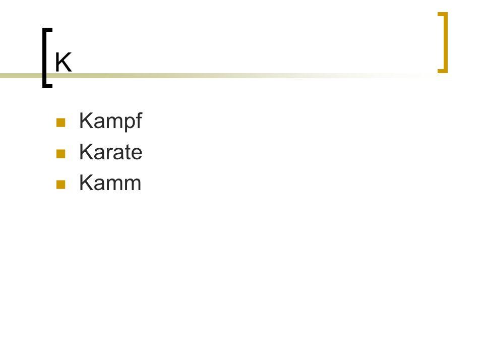 K Kampf Karate Kamm