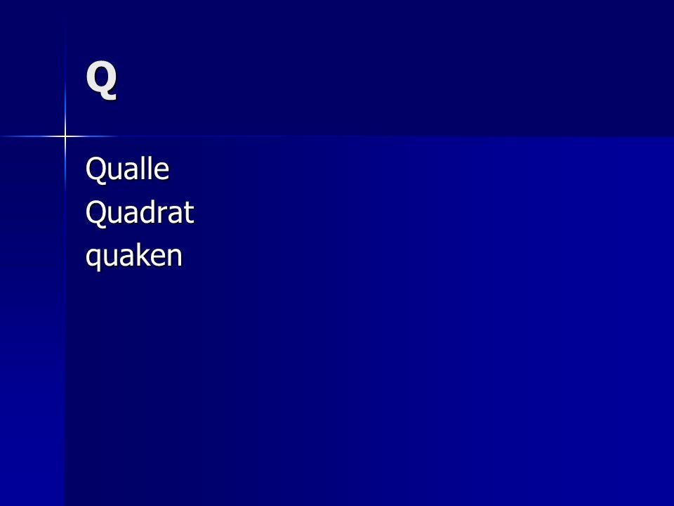 Q QualleQuadratquaken
