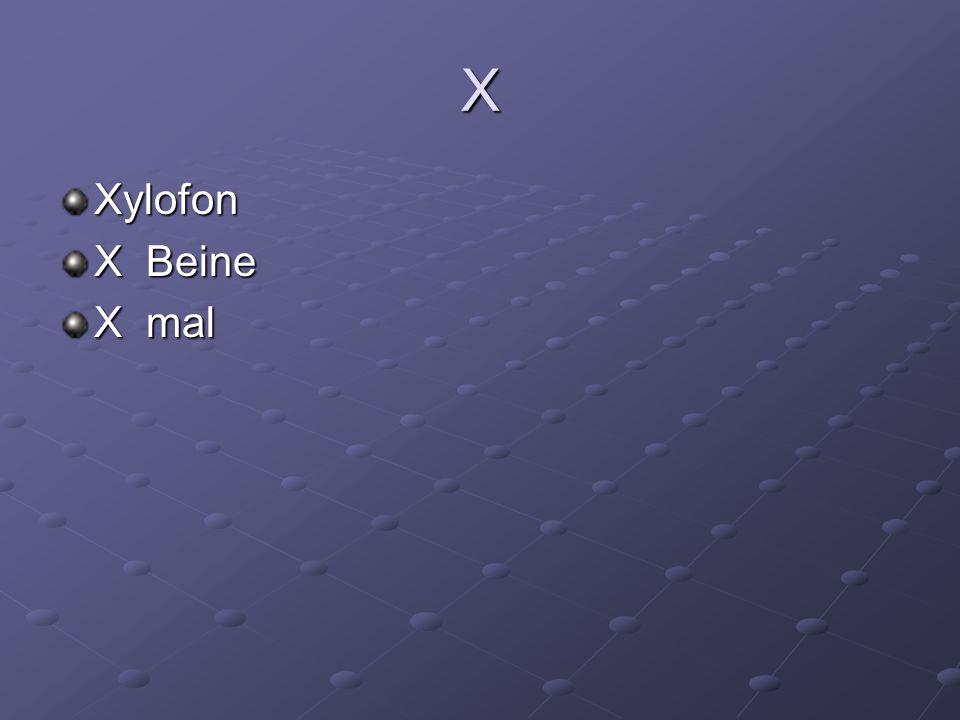 X Xylofon X Beine X mal