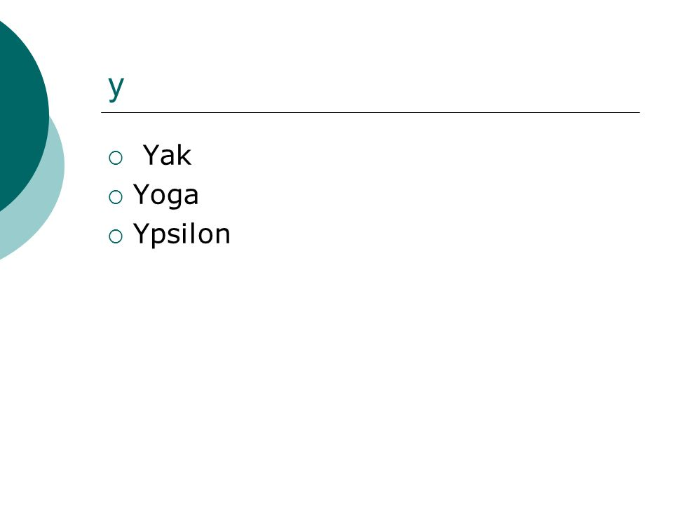 y Yak Yoga Ypsilon
