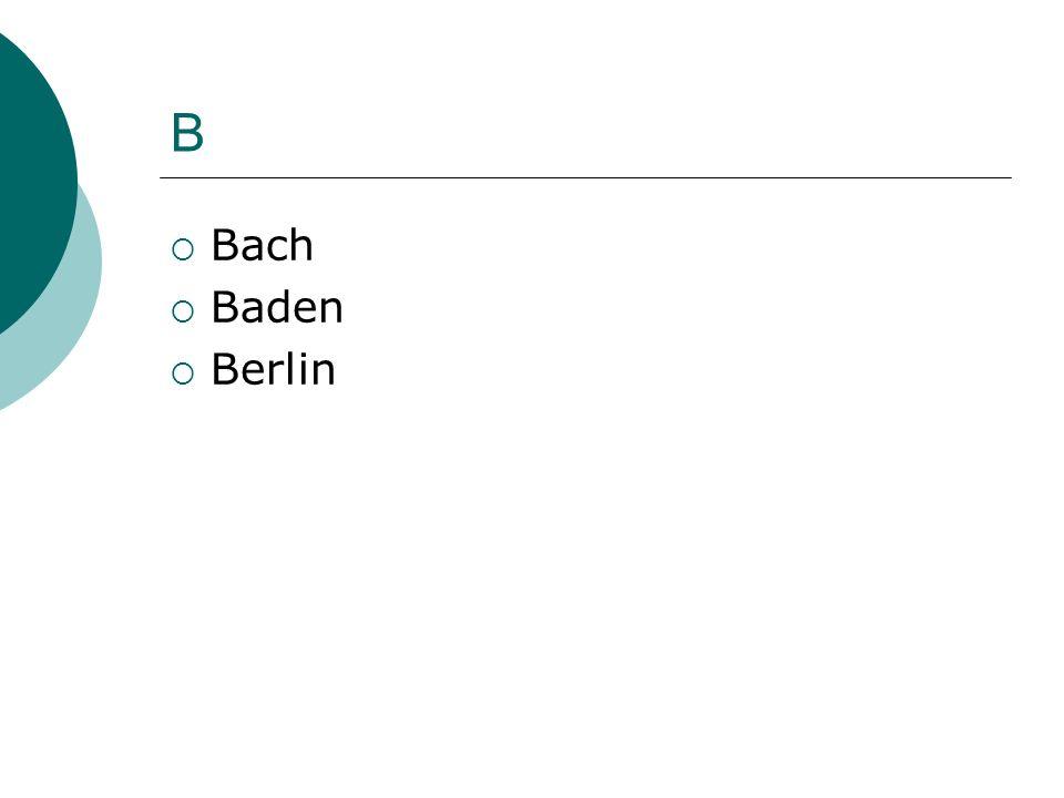 B Bach Baden Berlin