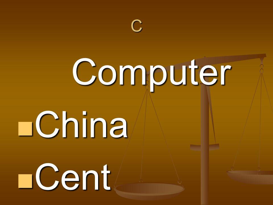 C Computer China China Cent Cent