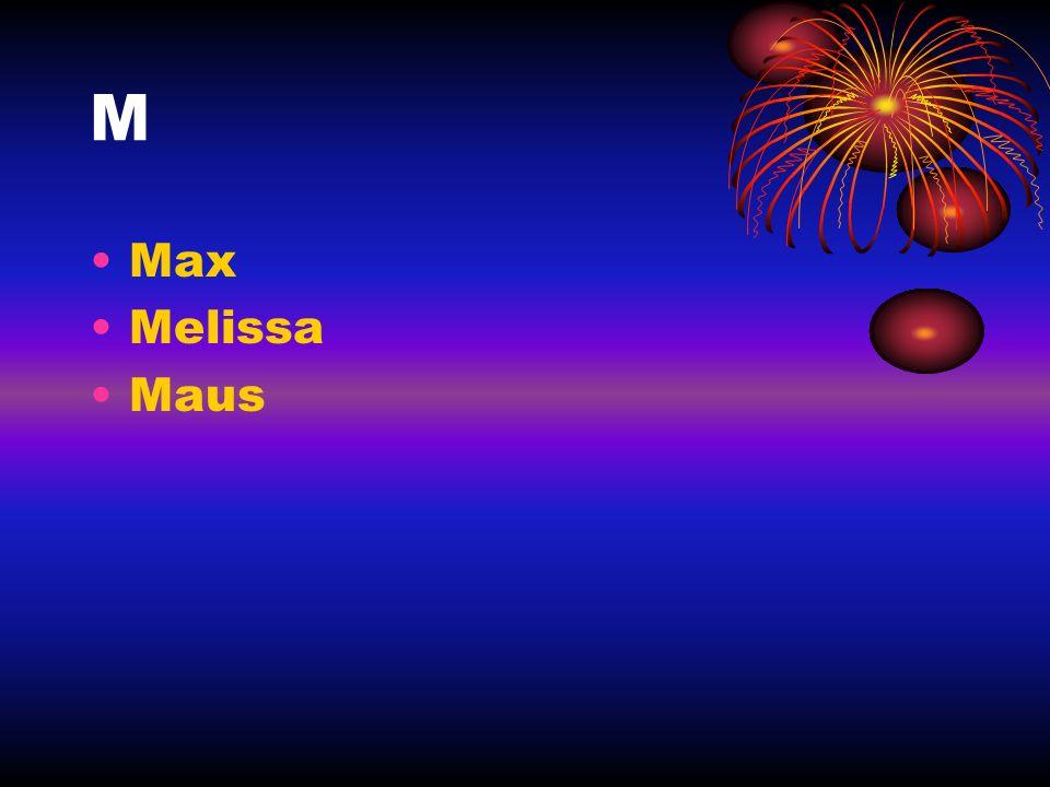 M Max Melissa Maus