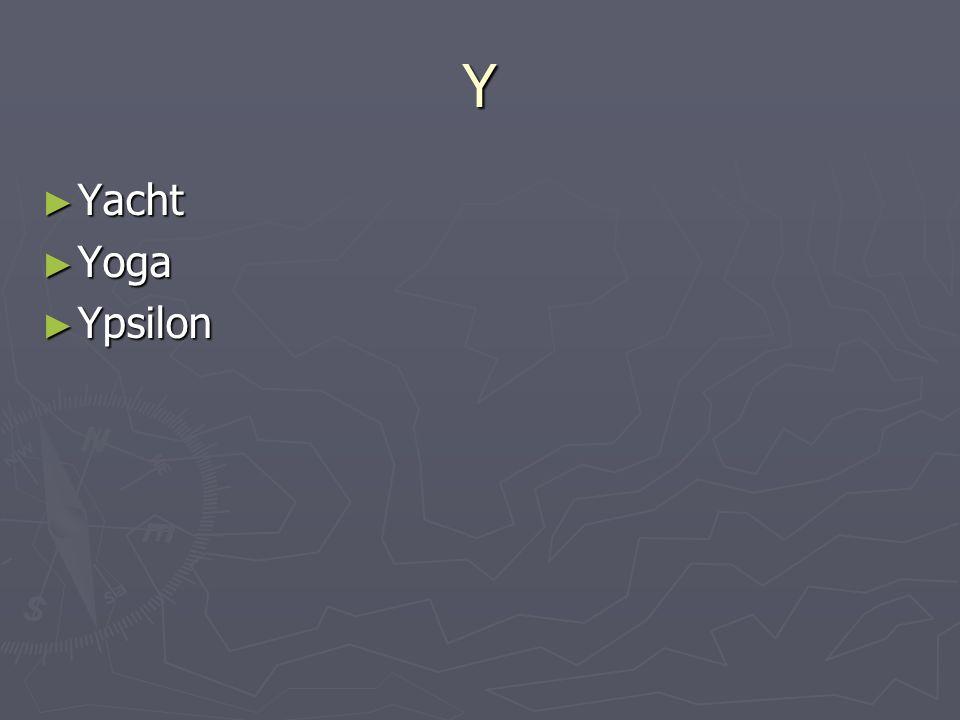 Y Yacht Yacht Yoga Yoga Ypsilon Ypsilon
