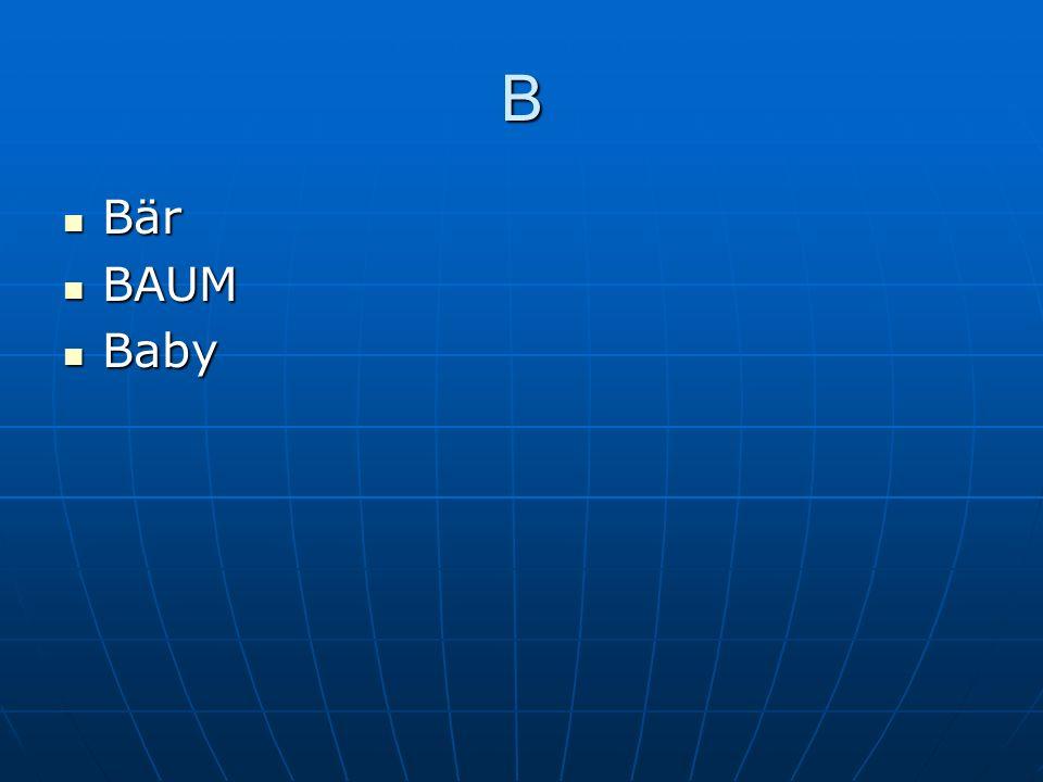 B Bär Bär BAUM BAUM Baby Baby
