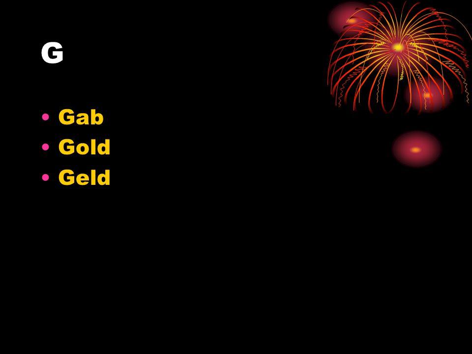 G Gab Gold Geld