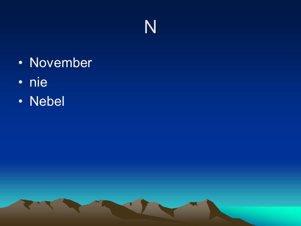 N November nie Nebel