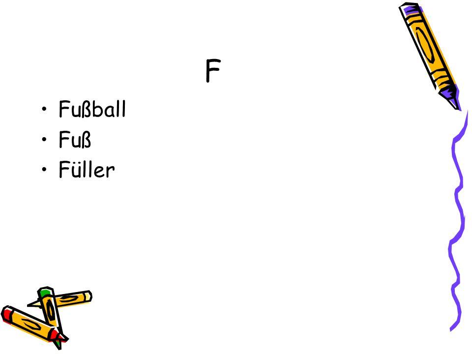 F Fußball Fuß Füller