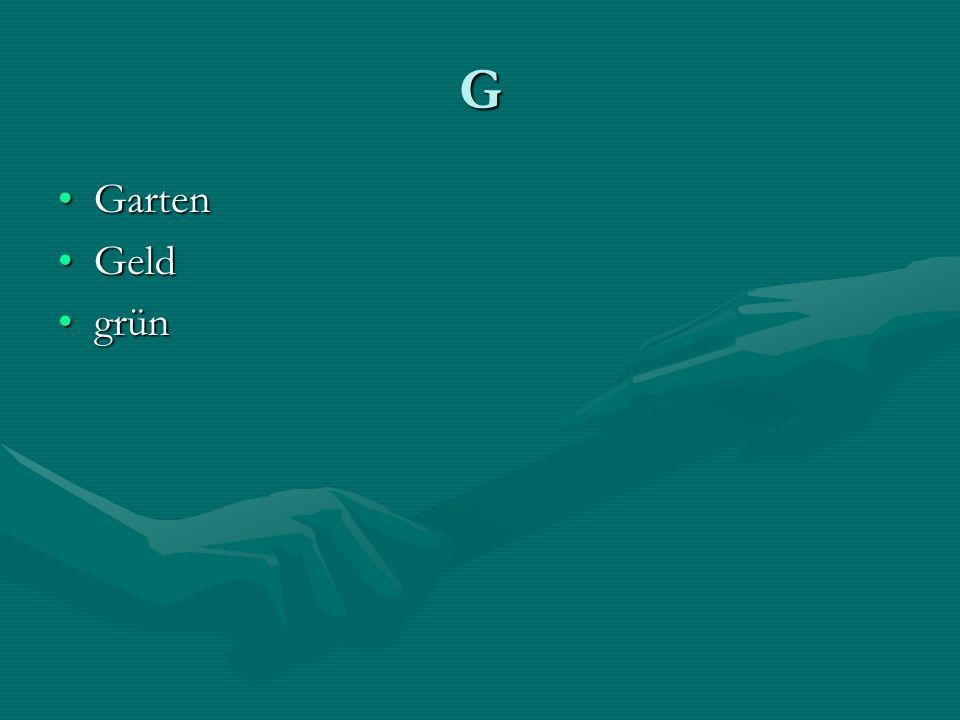 G GartenGarten GeldGeld grüngrün