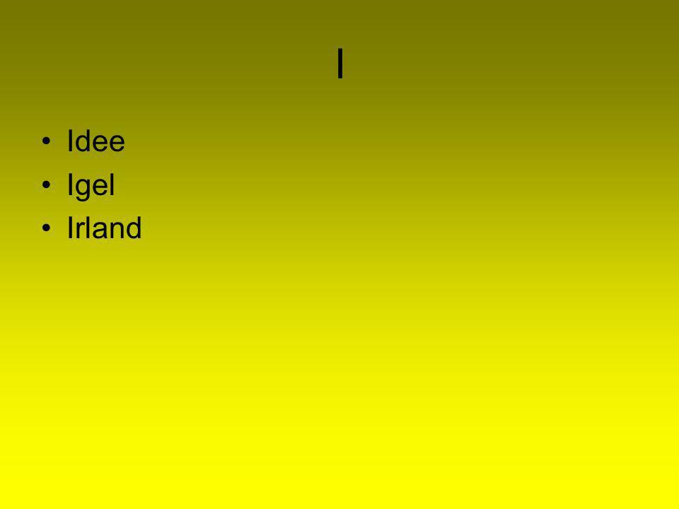 I Idee Igel Irland