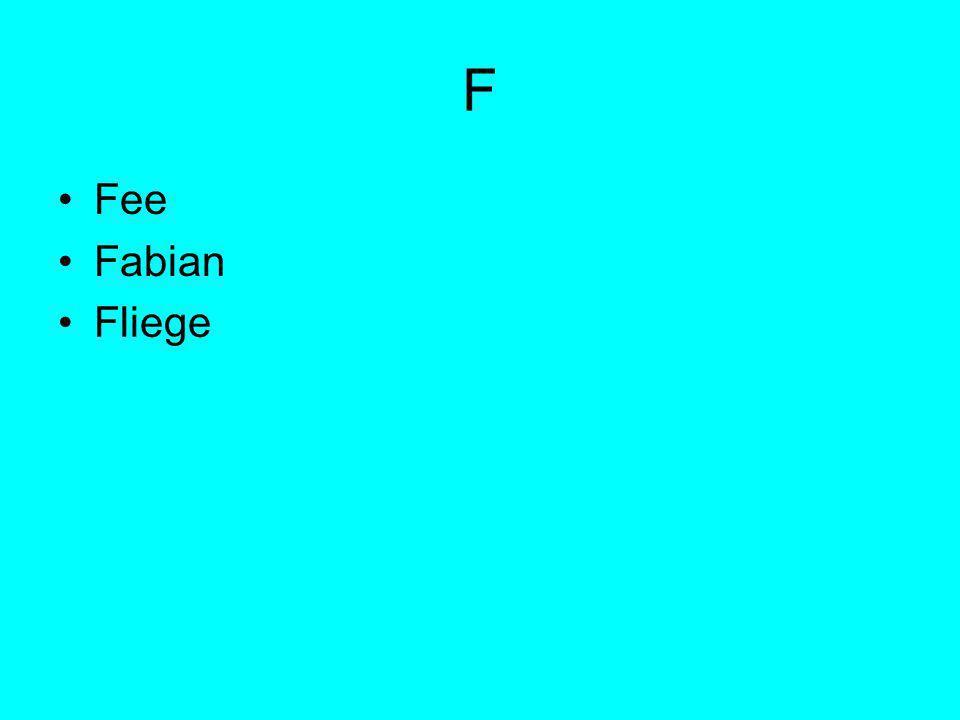 F Fee Fabian Fliege