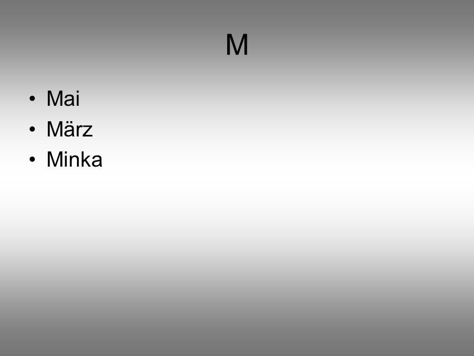 M Mai März Minka