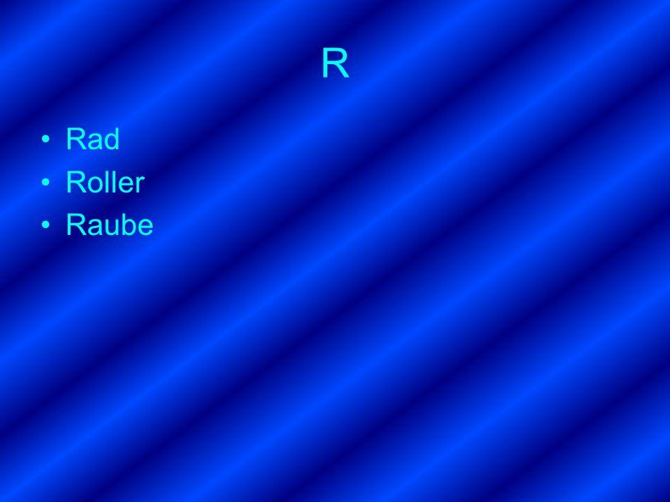 R Rad Roller Raube